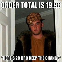 As a delivery driver just dont say it Its an insult