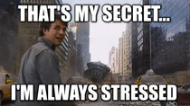 As a grad student when people ask me how I deal with stressful situations so well
