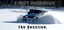 As a jeep owner whenever my friends ask if I got snowed in