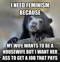 As a man I need feminism because