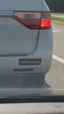 As a parent of two young girls this bumper sticker resonates a lot