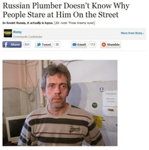 As a plumber he should be used to making House calls