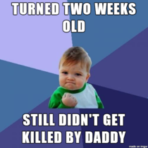 As a two week old inexperienced baby