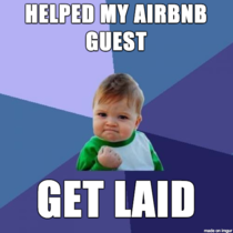 As an AirBnB host finally bestowed the highest guest service possible