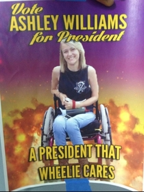 Ashley for President xpost no sure why this was on imgoingtohellforthis if she made it I think its very funny and a bit charming