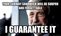 Ate at subway for the first time in years Feel like they could use some truth in their ads