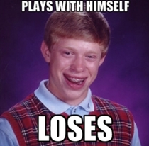 Bad Luck Brian is feelin frisky
