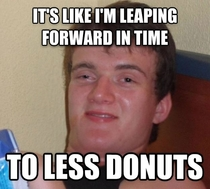 Baked and eating donuts my boyfriend just said this