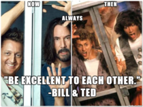 Bill amp Teds words of wisdom are as important as their music heres hoping the future is still inspired by the Two Great Ones FUNNY TRUE WISE