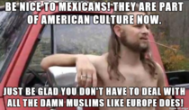 Brother said this to a co-worker who was complaining about Mexican immigrants