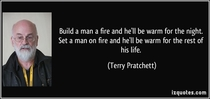 Build a man a fire