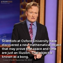 Conan on the new scientific findings about space-time