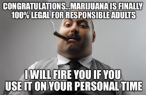 CONGRATULATIONS ILLINOIS on the legalization of marijuana And now a word from your employer