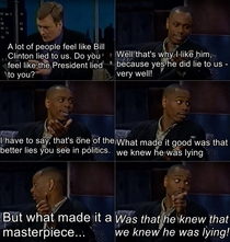 Dave Chapelle in an interview with Conan