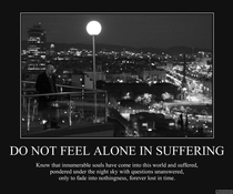Do not feel alone in suffering