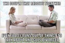 Do not tell your significant others about reddit
