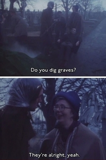 Do you dig graves
