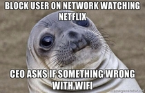 Dont watch Netflix at work unless