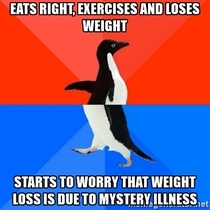 Eats right exercises and loses weight But then my neurosis starts to show