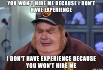 Employers dont understand this vicious cycle for people entering the workforce