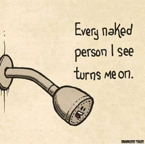 Every naked person I see turns me on