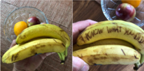 Favorite new thing Scratching haunting things into bananas at the market so when people take them home hours later and the words appear they think a ghost knows their secrets