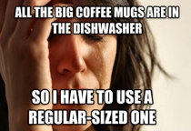 First World Problems caffeine addict edition