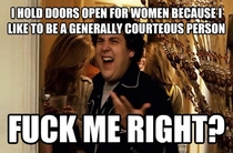 For the guy who was scolded by a feminist for holding the door open for her