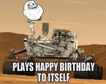 Forever alone Curiosity rover