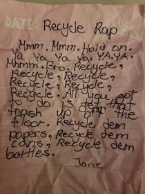 Found a crumbled up note on the floor I feared my  yr old accidentently dropped a love note or something It was just a song she wrote called Recycle Rap