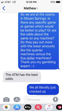 From a buddy who works for a company that sets up casino games