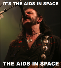 GF asks about that AIDS in Space song I was singing in the shower Almost lost it when she sung it back to me