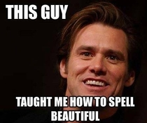 GG Jim carrey teaching all of us how to spell