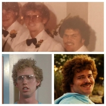 Going through my gfs parents wedding album I discovered that a couple of her dads groomsmen were Napolean Dynamite and Nacho Libre
