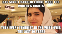 Good girl Malala Yousafzai seriously what she has done at age of - for Womens education is amazing Much more than I can say for all the whiny Tumblr bloggers