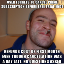 Good Guy Amazon I was pissed at myself for falling for the free trial trick