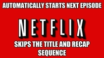 Good guy Netflix has saved a lot of time whilst binge watching Dexter