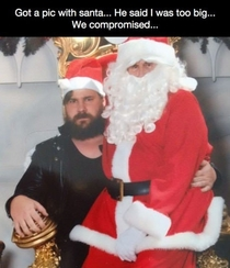 Got A Pic With SantaHe Said I was Too BigWe Compromised