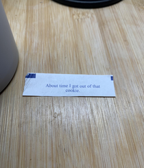 Got this in my fortune cookie today