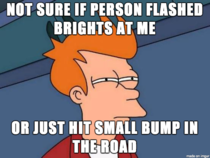 Happens sometimes when driving at night
