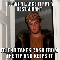 He said my tip was too generous and he didnt tell me until the day after