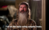 Heard this on Duck Dynasty and immediately thought of reddit