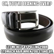 Hopefully only men will understand thiseven belts can troll you
