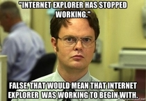 How I feel whenever someone at work complains about IE