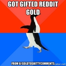 how i felt waking up to reddit gold this morning