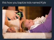 How to baptise a baby named Kyle