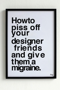 How to piss off your designer friends