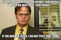 I believe Dwight has some useful advice for all of us here