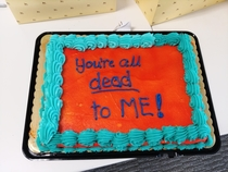 I brought this cake in for the office because today is my last day with the company