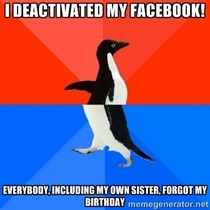 I deactivated my Facebook